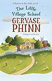 The Little Village School: A Little Village School Novel (Little Village School Novels Book 1)