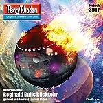 Reginald Bulls Rückkehr (Perry Rhodan 2917) | Hubert Haensel