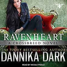 Ravenheart: Crossbreed Series, Book 2 Audiobook by Dannika Dark Narrated by Nicole Poole