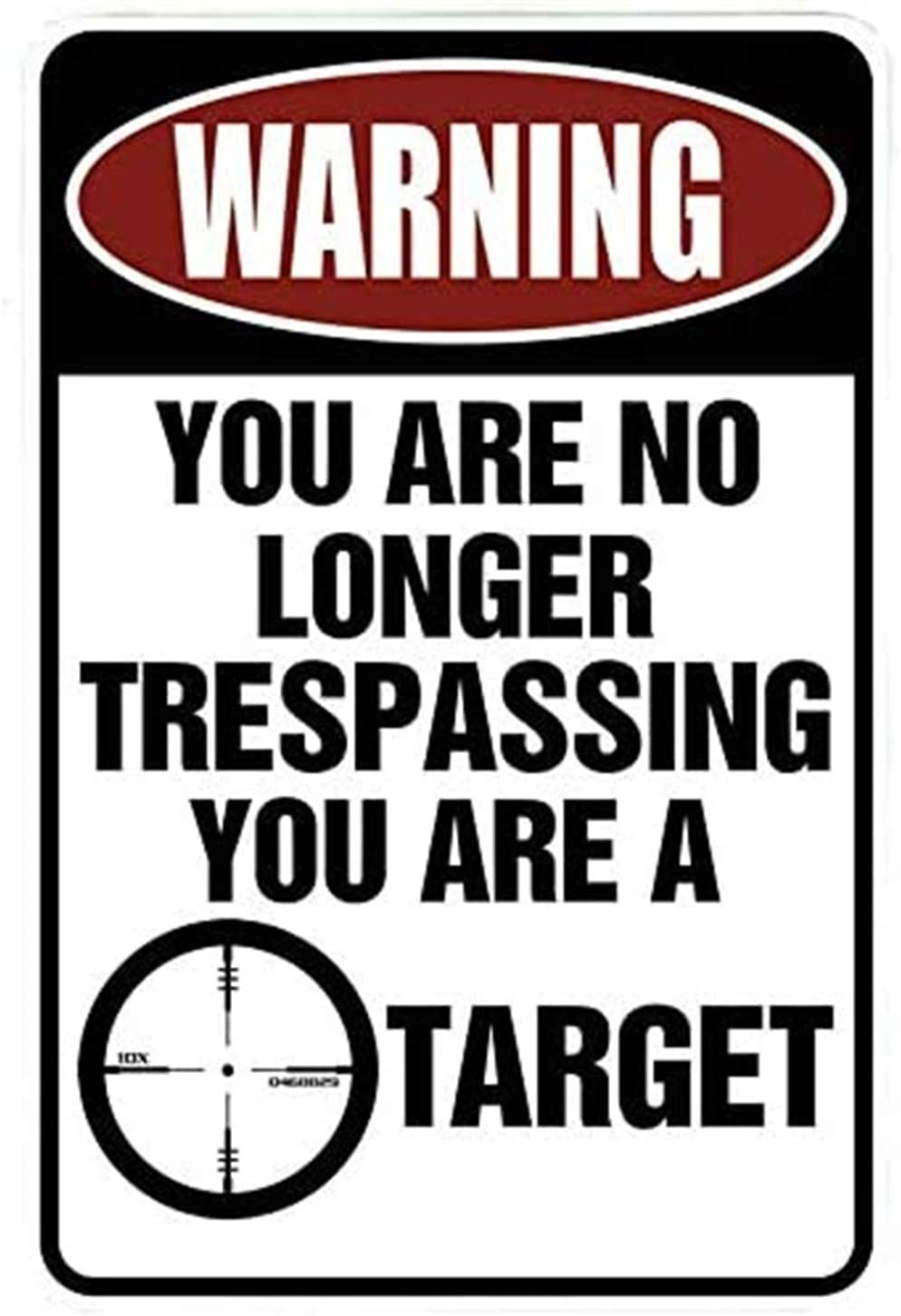 AEMAPE Funny Metal Sign Tin Sign Wall Decor Decorative Sign Iron Painting for Yard Garage Man cave.Warning You are no Longer Trespassing - You are a Target