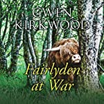 Fairlyden at War | Gwen Kirkwood