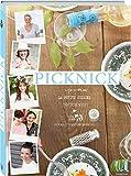 Picknick: Grillen, Backen, Kochen und Selbermachen mit den beliebten Autorinnen von DAYlicious
