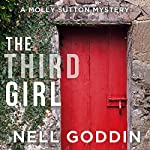 The Third Girl: Molly Sutton Mysteries, Book 1 | Nell Goddin
