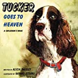 Tucker Goes to Heaven, Alicia Bausley, 1595264574