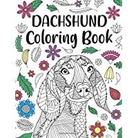 Dachshund Coloring Book: A Cute Adult Coloring Books for Wiener Dog Owner, Best Gift for Sausage Dog Lovers