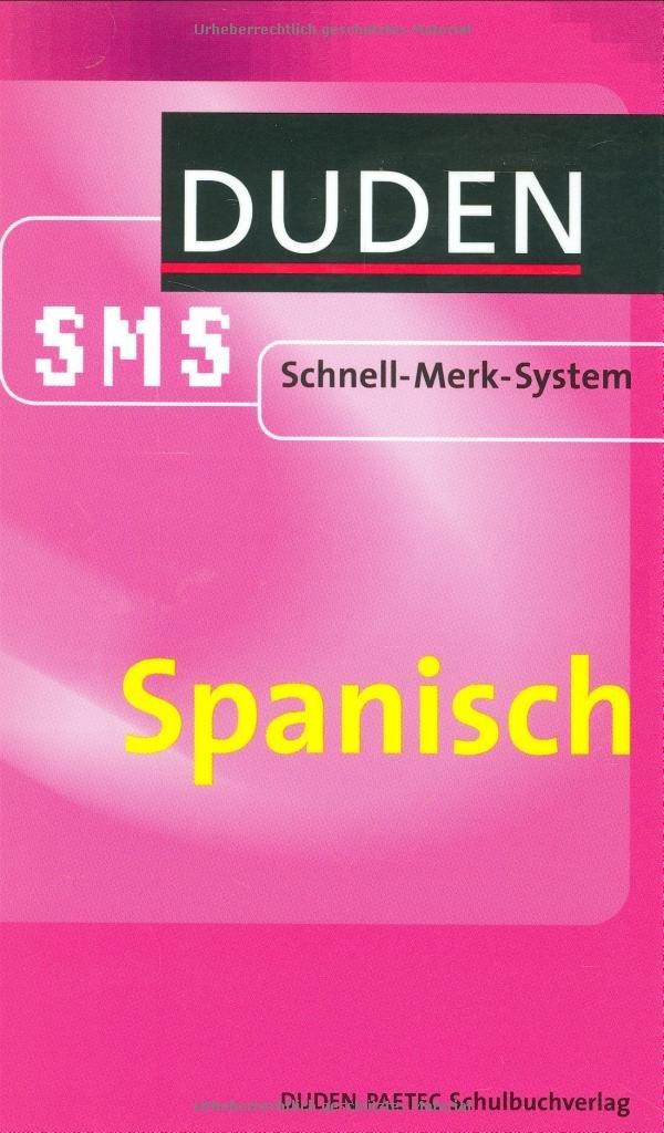 SMS Spanisch   Grammatik 5. 10. Klasse  Duden SMS   Schnell Merk System