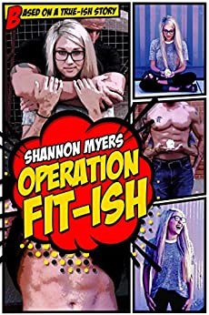 Operation Fit-ish by [Myers, Shannon]