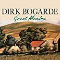 Great Meadow: An Evocation Audiobook by Dirk Bogarde Narrated by Dirk Bogarde