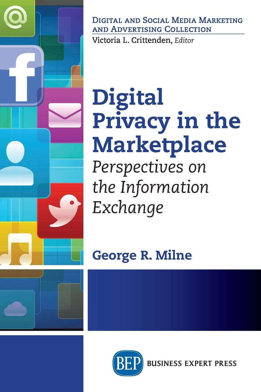 Digital privacy in the marketplace : perspectives on the information exchange