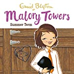 Malory Towers: Summer Term: Malory Towers, Book 8 | Enid Blyton,Pamela Cox