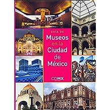 Guía de Museos de la Ciudad de México