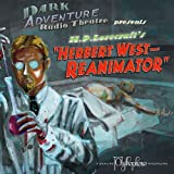 Herbert West - Reanimator: Dark Adventure Radio Theatre