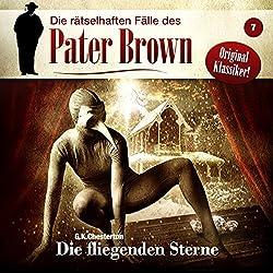 Die fliegenden Sterne (Die rätselhaften Fälle des Pater Brown 7)