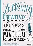 Lettering Creativo: Técnicas, ideas y trucos para dibujar letras a mano