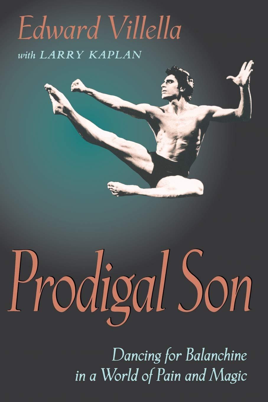 Prodigal Son Villella Edward Kaplan Larry 9780822956662 Amazon Com Books