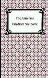 The Antichrist, Friedrich Wilhelm Nietzsche, 1420925091