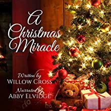 A Christmas Miracle Audiobook by Willow Cross Narrated by Abby Elvidge