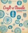 Craft-a-Doodle: 75 Creative Exercises from 18 Artists