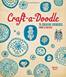 Craft-A-Doodle: 75 Creative Exercises from 18 Artists-
