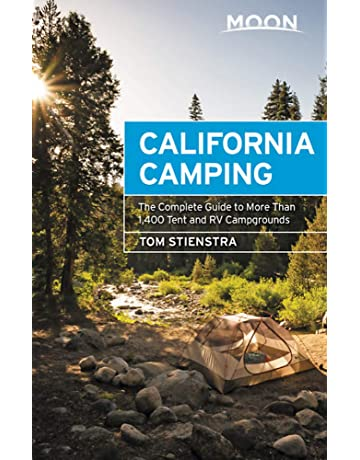 Moon California Camping: The Complete Guide to More Than 1,400 Tent and RV Campgrounds (