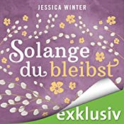 Solange du bleibst (Julia & Jeremy 2)   Jessica Winter