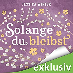 Solange du bleibst (Julia & Jeremy 2) Hörbuch