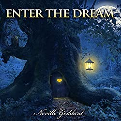 Neville Goddard Lectures: Enter the Dream