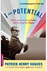 I Am Potential: Eight Lessons on Living, Loving, and Reaching Your Dreams Kindle Edition