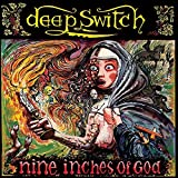 Nine Inches of God -2cd- by Deep Switch (2010-09-14)