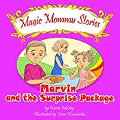 Marvin and the Surprise Package: The Magic Mommy Series | Karin McCay