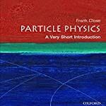 Particle Physics: A Very Short Introduction | Frank Close