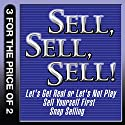 Sell, Sell, Sell!: Let's Get Real or Let's Not Play; Sell Yourself First; Snap Selling Audiobook by Mahan Khalsa, Randy Illig, Thomas A. Freese, Jill Konrath Narrated by Randy Illig, Thomas A. Freese, Jill Konrath