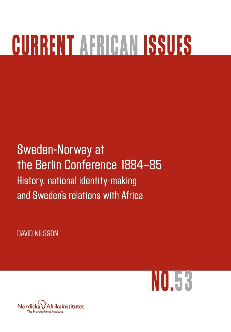 Download Sweden-Norway at the Berlin Conference 1884-85. History, National Identity-Making and Sweden's Relations with Africa pdf epub