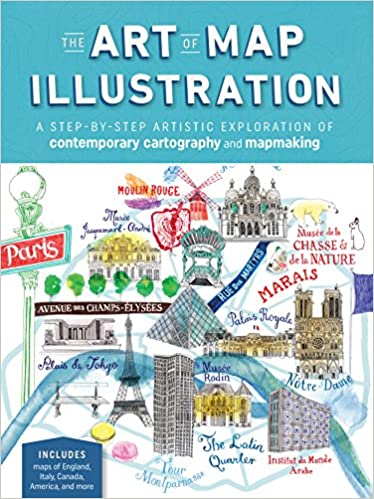 9e6961ec4c01 The Art of Map Illustration  A step-by-step artistic exploration of  contemporary cartography and mapmaking (Artistry) Paperback – April 3