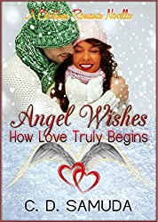 Angel Wishes: How Love Truly Begins: A Second Chance Christmas Romance