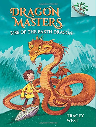 Rise of the Earth Dragon: A Branches Book (Dragon Masters #1) by Scholastic Inc.