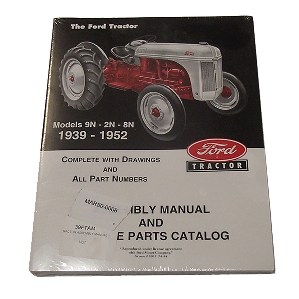 Amazon.com: 39FTAM 39 41 50 Assembly Manual Service Parts Catalog for Ford  Tractor 2N 8N 9N: Industrial & Scientific