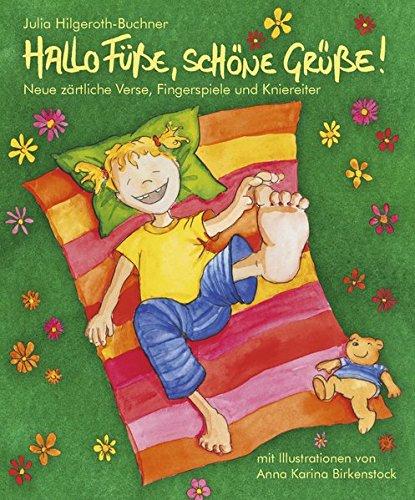 Hallo Füße, schöne Grüße: Neue zärtliche Verse, Fingerspiele und ...