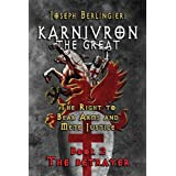 Karnivron the Great: Book 2: The Betrayer: The Right to Bear Arms and Mete Justice by Joseph Berlingieri (2010-03-02)