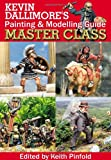 Kevin Dallimore's Painting And Modelling Guide: Master Class
