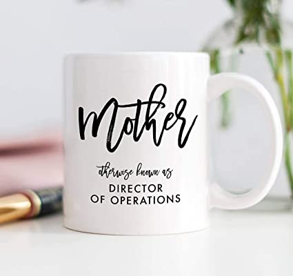 Amazon.com: Mother Otherwise Known As Director Of Operations Coffee ...