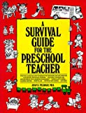 img - for A Survival Guide for the Preschool Teacher book / textbook / text book
