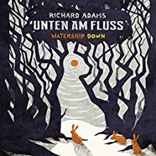 Unten am Fluss: Watership down Hörbuch von Richard Adams Gesprochen von: Oliver Siebeck