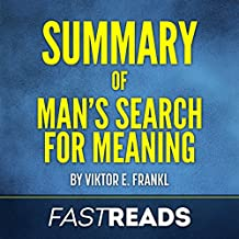 Summary of Man's Search for Meaning by Viktor E. Frankl