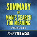 Summary of Man's Search for Meaning by Viktor E. Frankl Audiobook by  FastReads Narrated by Anthony Pica