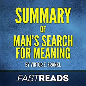 Summary of Man's Search for Meaning by Viktor E. Frankl Audiobook