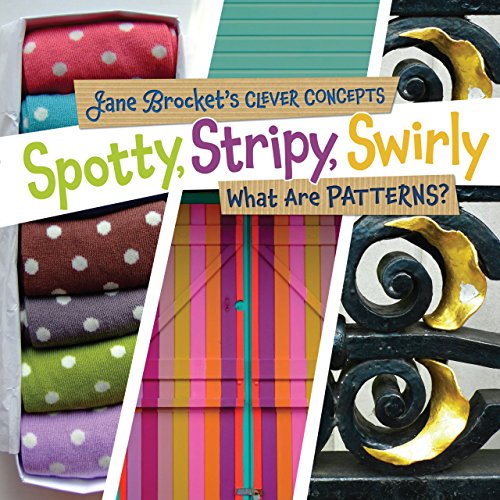 Spotty, Stripy, Swirly: What Are Patterns? (Jane Brocket's Clever (Swirly Stripe)