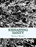 Kidnapping Sanity, Sheila Hight, 1499599161