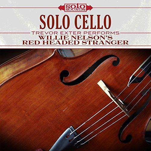 Solo Cello: Trevor Exter Performs Willie Nelson's Red Headed Stranger