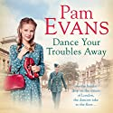 Dance Your Troubles Away Audiobook by Pam Evans Narrated by Annie Aldington